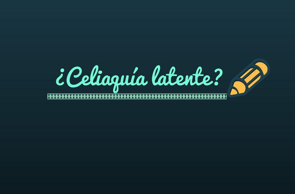 Celiaquía latente, ¿qué es?