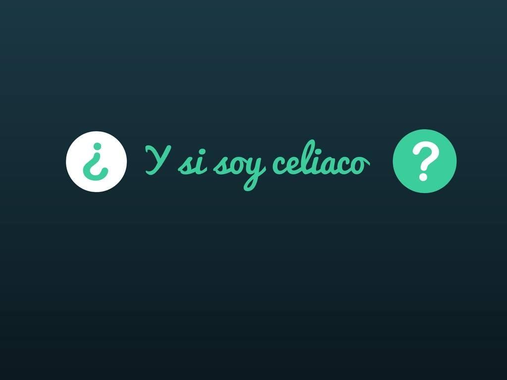 ¿Puedo ser celiaco? Pasos para descubrirlo