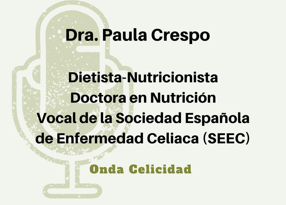 Dra. Paula Crespo: «Si eres celiaco y te saltas la dieta sin gluten, estás alterando tu sistema inmunológico y eso hay que evitarlo siempre»