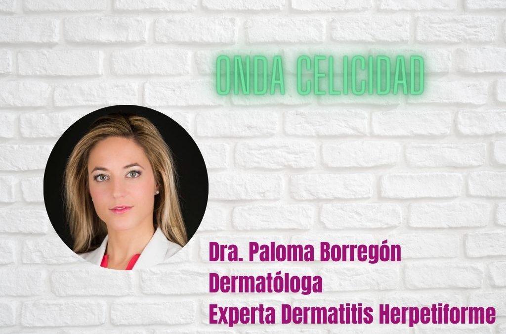 Dra. Paloma Borregón: «Al paciente con dermatitis herpetiforme hay que pedirle paciencia con la dieta sin gluten porque los brotes tardan en desaparecer»